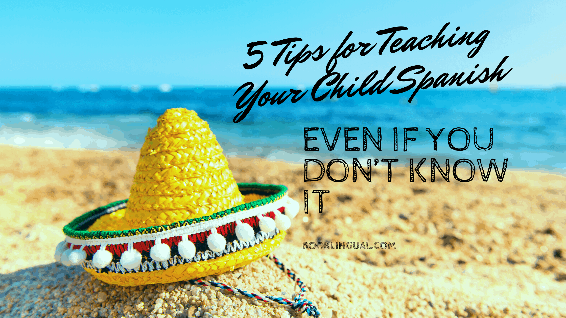 BookLingual: 5 Tips for Teaching Your Child Spanish, even if you don't know it.