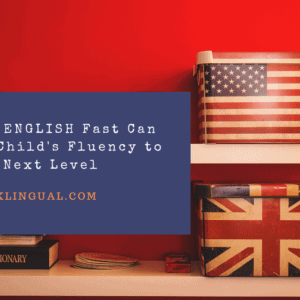 BookLingual: Taking an ENGLISH Fast Can Take Your Child's Fluency to the Next Level.