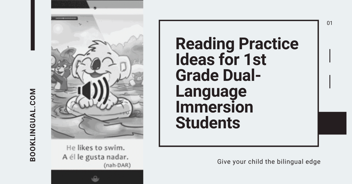 BookLingual: Reading Practice Ideas for 1st Grade Dual-Language Immersion Students.
