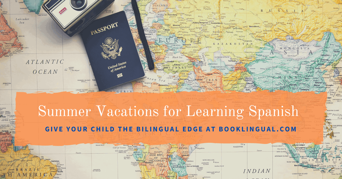 BookLingual: Summer Vacations for Learning Spanish (Kids and Families).