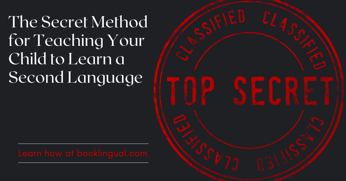 BookLingual: The Secret Method for Teaching Your Child to Learn a Second Language.