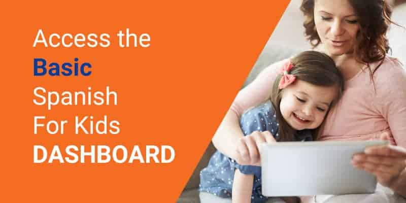 BASIC Spanish For Kids Dashboard